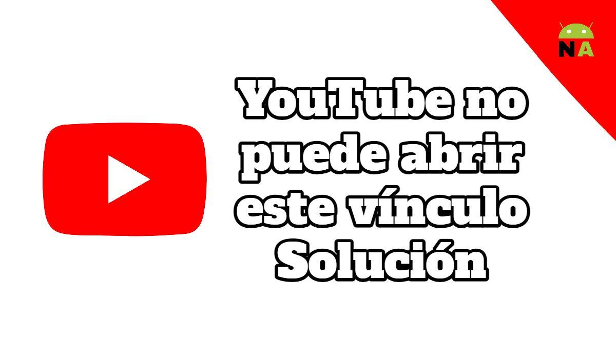 YouTube no puede abrir este vínculo solución