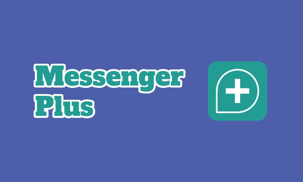 Messenger Plus Android